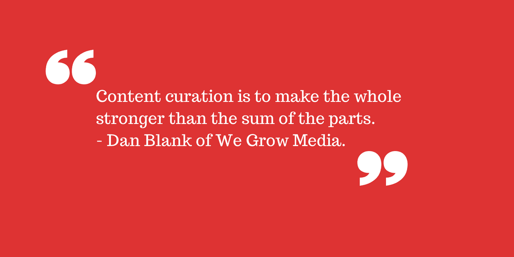 Content curation is to make the whole stronger than the sum of the parts. Content Curation definitie van marketing expert